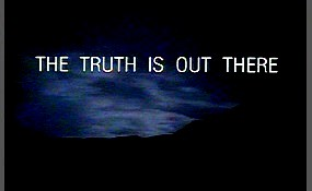 The truth is out there