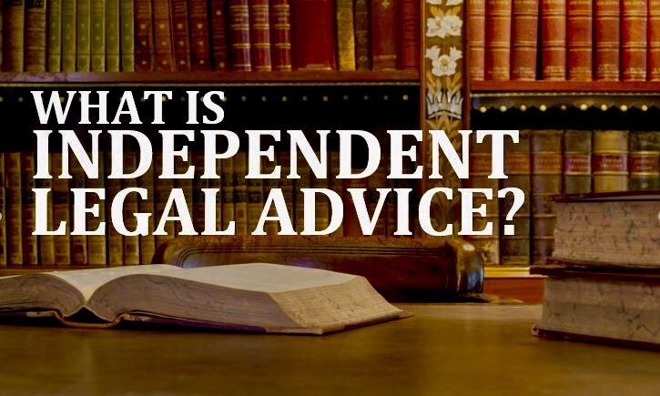 Independent Legal Advice Necessary